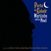 Poeta da Cidade - Martinho canta Noel by Martinho da Vila