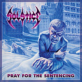 Pray For The Sentencing by Solstice