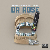 Dr Rose (feat. BC Jroc) by Money Man