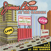 Live At The Garden by James Brown