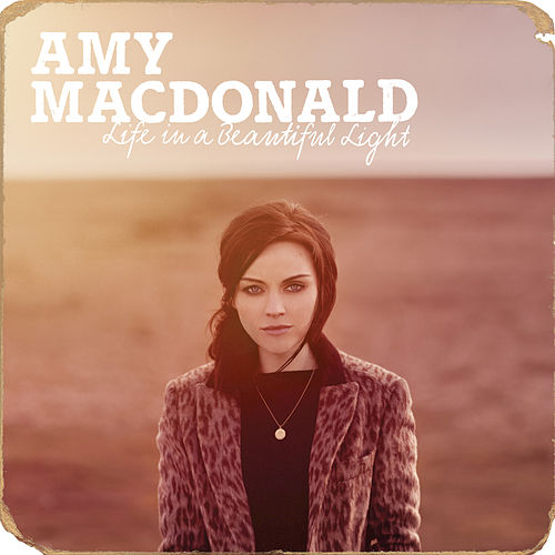 Life In A Beautiful Light by Amy Macdonald
