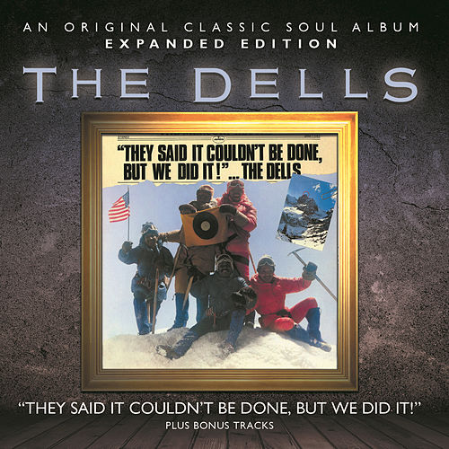 They Said It Couldn't Be Done, But We Did It! by The Dells