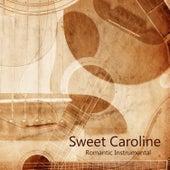 Romantic Instrumental Songs: Instrumental Versions of Popular Music: Sweet Caroline by Instrumental Pop Players