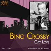 Gay Love (1929 - 1930) by Bing Crosby