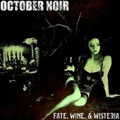 Fate, Wine, & Wisteria by October Noir