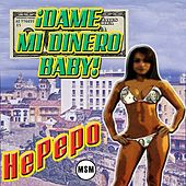 Dame Mi Dinero Baby - Single de He'Pepo