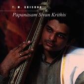Papanasam Sivan krithis by T.M. Krishna