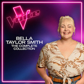 Bella Taylor Smith: The Complete Collection (The Voice Australia 2021) by Bella Taylor Smith