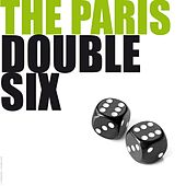 The Paris Double Six de Doublesix
