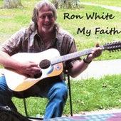 My Faith by Ron White