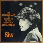 Från jazzbacillen till balladen om det stora slagsmålet på Tegelbacken von Siw Malmkvist