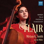 Flair - Music for Cello and Piano by Barber, Falla, Piazzolla and Tchaikovsky by Miriam K. Smith