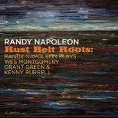 Rust Belt Roots: Randy Napoleon Plays Wes Montgomery, Grant Green & Kenny Burrell de Randy Napoleon