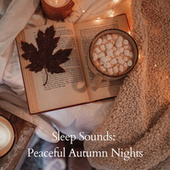 Sleep Sounds: Peaceful Autumn Nights fra The Miracle Tones