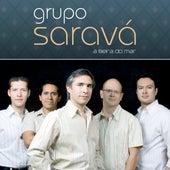A Beira do Mar by Grupo Saravá