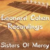Sisters Of Mercy Leonard Cohen Recordings by Leonard Cohen