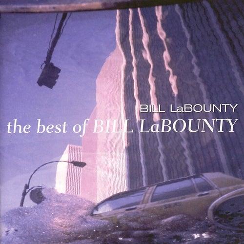 The Best Of Bill LaBounty by Bill LaBounty
