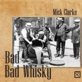 Bad Bad Whisky de Mick Clarke