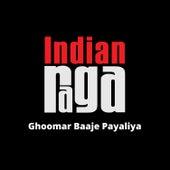 Ghoomar Baaje Payaliya by Indianraga