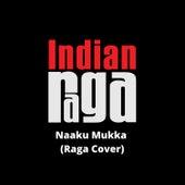 Naaku Mukka by Indianraga