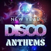 New Year Disco Anthems by Various Artists