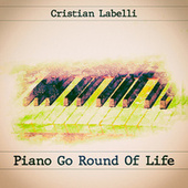 Piano Go Round Of Life by Cristian Labelli
