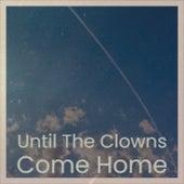 Until the Clowns Come Home de Various Artists