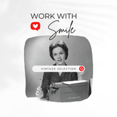 Work with Smile - Vintage Selection de Various Artists