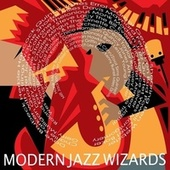 Modern Jazz Wizards by Various Artists