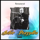 Laura (Remastered) by Astor Piazzolla