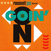 Goin' On by Roosevelt Jazz Band
