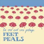 La Vie Est Une Plage de Feet Peals