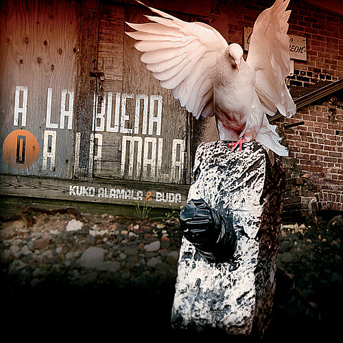 A la Buena o a la Mala by Kuko Alamala