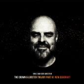 The Crown & Lobster Trilogy Part III: New Quadrant van Eric van der Westen