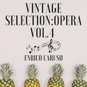 Vintage Selection: Opera, Vol. 4 (2021 Remastered) de Enrico Caruso