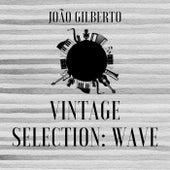 Vintage Selection: Wave (2021 Remastered) von João Gilberto