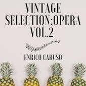 Vintage Selection: Opera, Vol. 2 (2021 Remastered) by Enrico Caruso