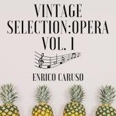 Vintage Selection: Opera, Vol. 1 (2021 Remastered) de Enrico Caruso