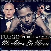 Mi Alma Se Muere (Chosen Few Remix) (feat. Pitbull & Omega) de Fuego