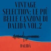 Vintage Selection: Le Più Belle Canzoni Di Dalidà Vol 2 (2021 Remastered) von Dalidà