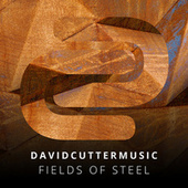 Fields Of Steel by David Cutter Music