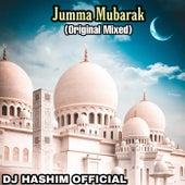 Jumma Mubarak Song (Original Mixed) by DJ Hashim Official