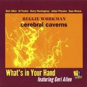 What's In Your Hand (feat. Geri Allen) de Reggie Workman