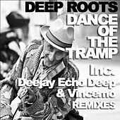 Dance Of The Tramp von Deep Roots
