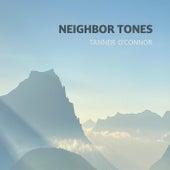 Neighbor Tones von Tanner O'Connor