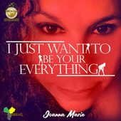 I JUST WANT TO BE YOUR EVERYTHING (RADIO VERSION) von Joanna-Marie