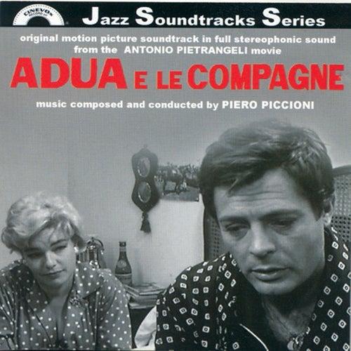 Adua e le compagne (Original Motion Picture Soundtrack in Full Stereophonic Sound from the Antonio Pietrangeli Movie) by Piero Piccioni