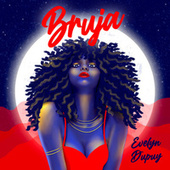 Bruja by Evelyn Dupuy