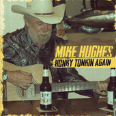 Honky Tonkin Again by Mike Hughes