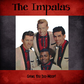 Giving You Doo-Woop! (Remastered) di The Impalas